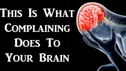Complaining Does These 2 Things To Your Brain!
