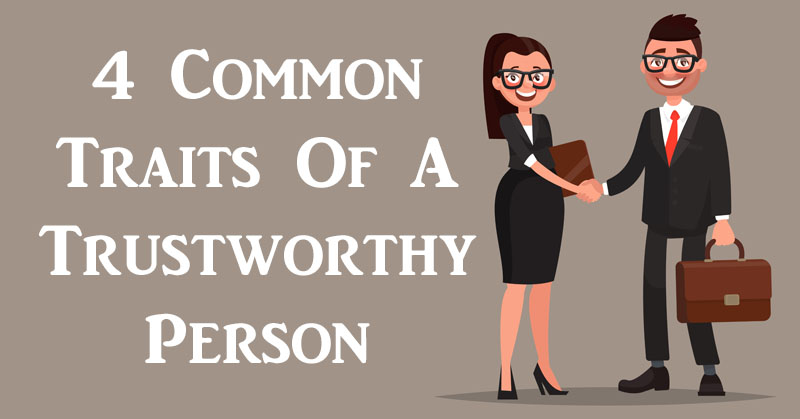 4 Common Traits Of A Trustworthy Person