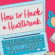 How To Hack A Heartbreak Is A Romance Novel For The Digital Age
