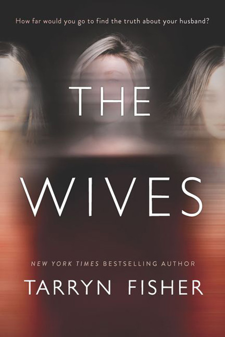 Tarryn Fisher's The Wives Will Keep You Guessing